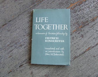 Life Together by Dietrich Bonhoeffer - Harper & Row, Publishing - 1954 1st English Translation Edition - Hardcover, Dust Jacket