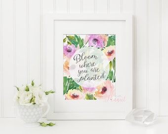 Nursery Art Print - Bloom Where You Are Planted - Wall Art, Nursery Decor, Printed Wall Art - Inspirational Quotes, Inspirational Art