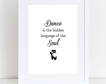 Dance is the Hidden Language of the Soul Print