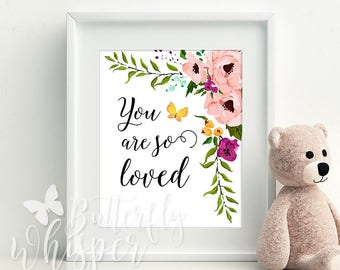 Nursery printable, You are so loved, Baby nursery wall decor art print, Baby gift idea, Nursery wall art, Flower printable for babies