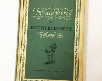 The Private Papers of Henry Ryecroft book.  George Gissing, vintage book circa 1953.  Cecil Chisholm. Autobiography thinly veiled as fiction