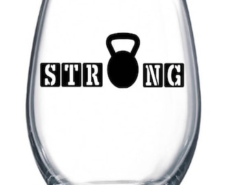 STRONG kettle bell custom wine glass weightlifting gift wine aficionado connoisseur
