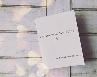 Printable I Would Walk 500 Miles Valentine Anniversary Love 1980s Digital Download foldable greeting card