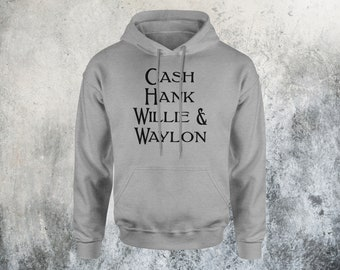 Cash, Hank, Willie, & Waylon - Johnny Cash Hoodie - Country Music Shirt - Country Western - Hank Williams - Waylon Jennings - Willie Nelson