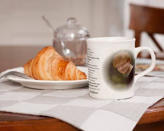 Ed Sheeran Fans Mug - PERFECT with Lyrics - Make that perfect gift for any Ed Sheeran fan