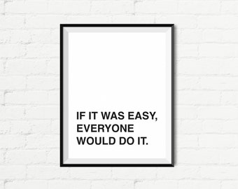 "Inspirational Print Typography Poster ""If It Was Easy, Everyone Would Do It"" Wall Decor Motivation Printable Home Art Spring Gift Download3"