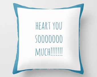 HEART YOU decorative throw pillow, scatter cushion, love, romance, friendship, back to school, dorm decor, college apartment, pillow covers