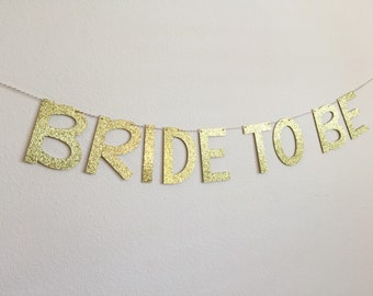 Bride to Be Banner, Glitter Bride to Be Banner, Gold Bride to Be Banner, Bridal Shower Banner, Bachelorette Party Banner, Bride to Be