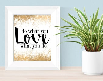 Do What You Love - Love What You Do 8x10 16x20 Digital Download - Home Decor, Office Decor, Office Art, Motivational Decor, Inspirational