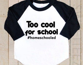 Homeschool Shirt Too Cool for School Shirt Raglan Shirt Funny Baby Bear