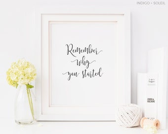 Printable Wall Art, Remember Why You Started, Downloadable Prints, Inspirational Quotes, Black and White Wall Print