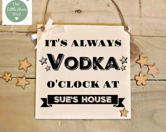 It's Always Vodka O'Clock At Personalised Plaque Friend Housewarming Gift Sign 20 x 20cm