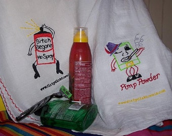 Bitch Be Gone Ho Spray  and Pimp Powder Dish Towels