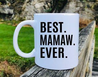 Best Mamaw Ever - Mug - Mamaw Gift - Gift For Mamaw - Mamaw Mug