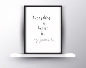 Everything is better in pyjamas print.