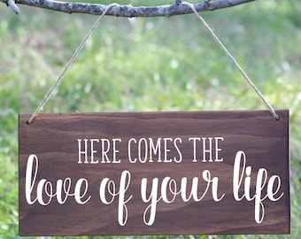 Here Comes the Love of Your Life Sign, Here Comes the Bride wood sign, Ring Bearer Sign, Flower Girl Sign, Boho Here comes the bride sign
