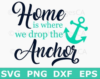 Anchor SVG / Anchor Vector / Anchor Silhouette / Home Is Where We Drop The Anchor / SVG Files for Cricut / Silhouette Files