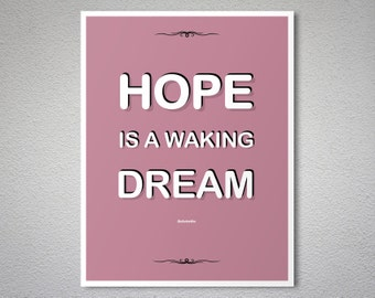 Hope is a Waking Dream by Aristotle - Typographic  Art Print  - Poster Paper, Sticker or Canvas Print / Gift Idea