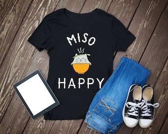 miso,happy,you make miso happy,miso shirt,miso happy,