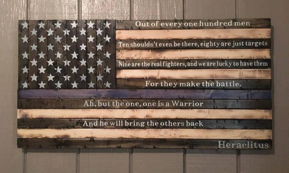 """Wooden Rustic-style Thin Blue Line American Flag w/ Heraclitus quote """"Out of every one hundred men..."""""""