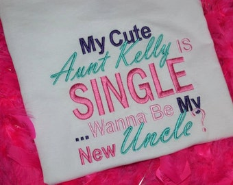 My Cute Aunt xxx is single...wanna be my new uncle t-shirt or bodysuit