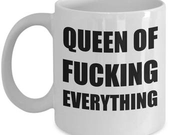 Queen of Effing everything - Sassy Funny Sarcastic Adult Gift Coffee or Tea Mug
