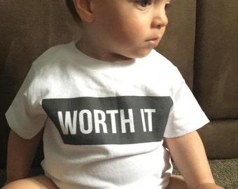 Worth it quote Children's Toddler Tshirt. Sizes 2T, 3t, 4t, 5/6T graphic, kids shirt, kids gift, toddler girl, toddler boy
