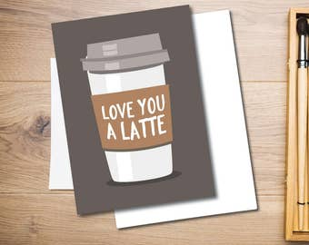 Love You A Latte Coffee Card | Funny Relationship Card | Love Card | Coffee Lover Card | Funny Bae Card