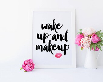 Wake Up and Makeup, Makeup Printable, Makeup Art, Makeup Print, Makeup Quote, Vanity Print, Fashion Print, Lipstick Print, Printable Art