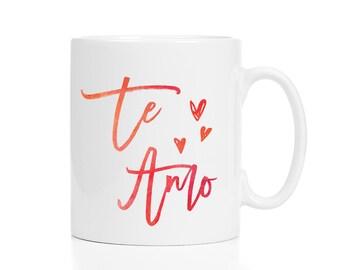 Te Amo Mug / Spanish Mug / Spanish Gift / 11 or 15 oz Mug