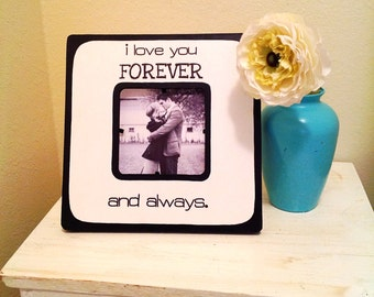 "Quote ""I love you FOREVER and always"" Picture Frame"