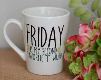 funny coffee mug, friday is my favorite f word, novelty mug, funny mug, office humor, funny work mug,