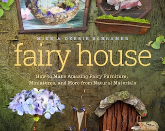 """Our very first book! Autographed copy, """"Fairy House, How to Make Fairy Furniture"""", #1 Bestseller on Amazon! Fourth printing since July 2015!"""