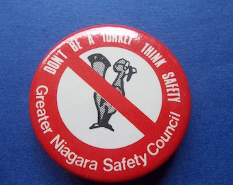 Don't Be A Turkey -  Greater Niagara Safety Council - Safety Pinback