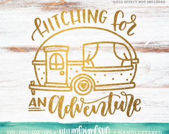 Camper SVG Files / Hitching for an Adventure Svg / Camping Svg Cutting Files / Travel SVG Files Sayings