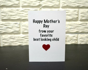 Funny Mother's Day Card, Happy Mother's Day from your favorite best looking child, Mother's Day card, Humor Mother's day card