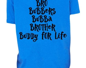Bro,Bubber,Bubba,Brother,Buddy for Life