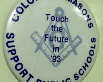 BUTTON Masonic FREEMASONRY Pin Colorado Masons Support Schools 1993