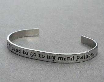 Get Out. I Need To Go To My Mind Palace. Sherlock Holmes Bracelet Hand Stamped Aluminum Bracelet