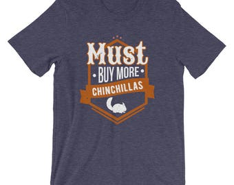 Must Buy More Chinchillas Animals Hobby T-Shirt