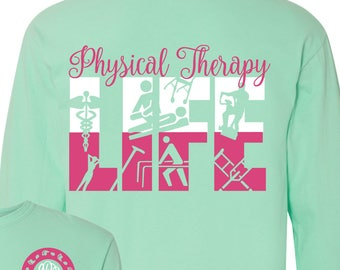 Physical Therapy Life Monogrammed Personalized Customized Comfort Colors Physical Therapist