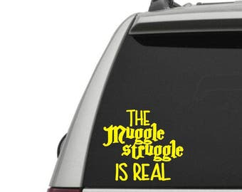 The Muggle Struggle is REAL Vinyl Decal - Muggles - Muggle Struggle Decal - Wizard - Don't Let the Muggles Get You Down - Vinyl Decals