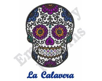 La Calavera - Machine Embroidery Design, Dia De Muertos Embroidery, All Souls Day Embroidery