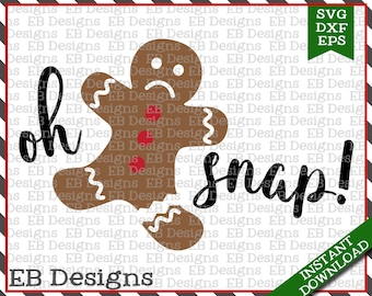 Oh Snap Gingerbread Man Cut File (SVG, EPS and DXF)