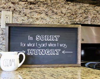 I'm Sorry for What I Said When I Was HUNGRY | Kitchen Sign | Kitchen Humor |