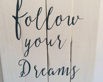 Follow Your Dreams, Pallet Word Art, Pallet Sign