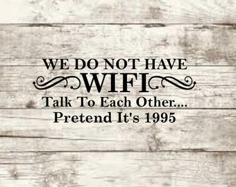 We Do Not Have WIFI SVG NEW