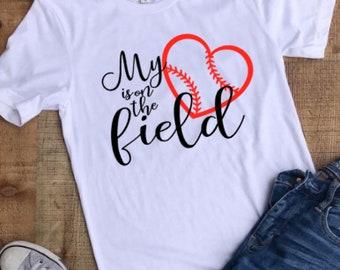 My Heart is in the Field Baseball Parent Mom T-Shirt Shirt