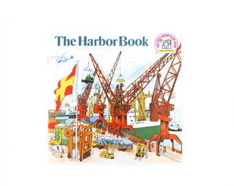 The Harbor Book by Bryna Steens Illustrated by Norman MacDonald Random House 1978 The Best Book Club Ever