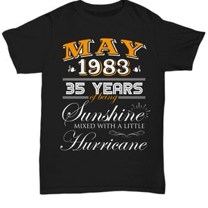 35th Birthday Gift 35th Wedding Anniversary Gift 35th Celebration May 1983 Unisex Tshirt for Men and Women Personalize Customizable Shirt